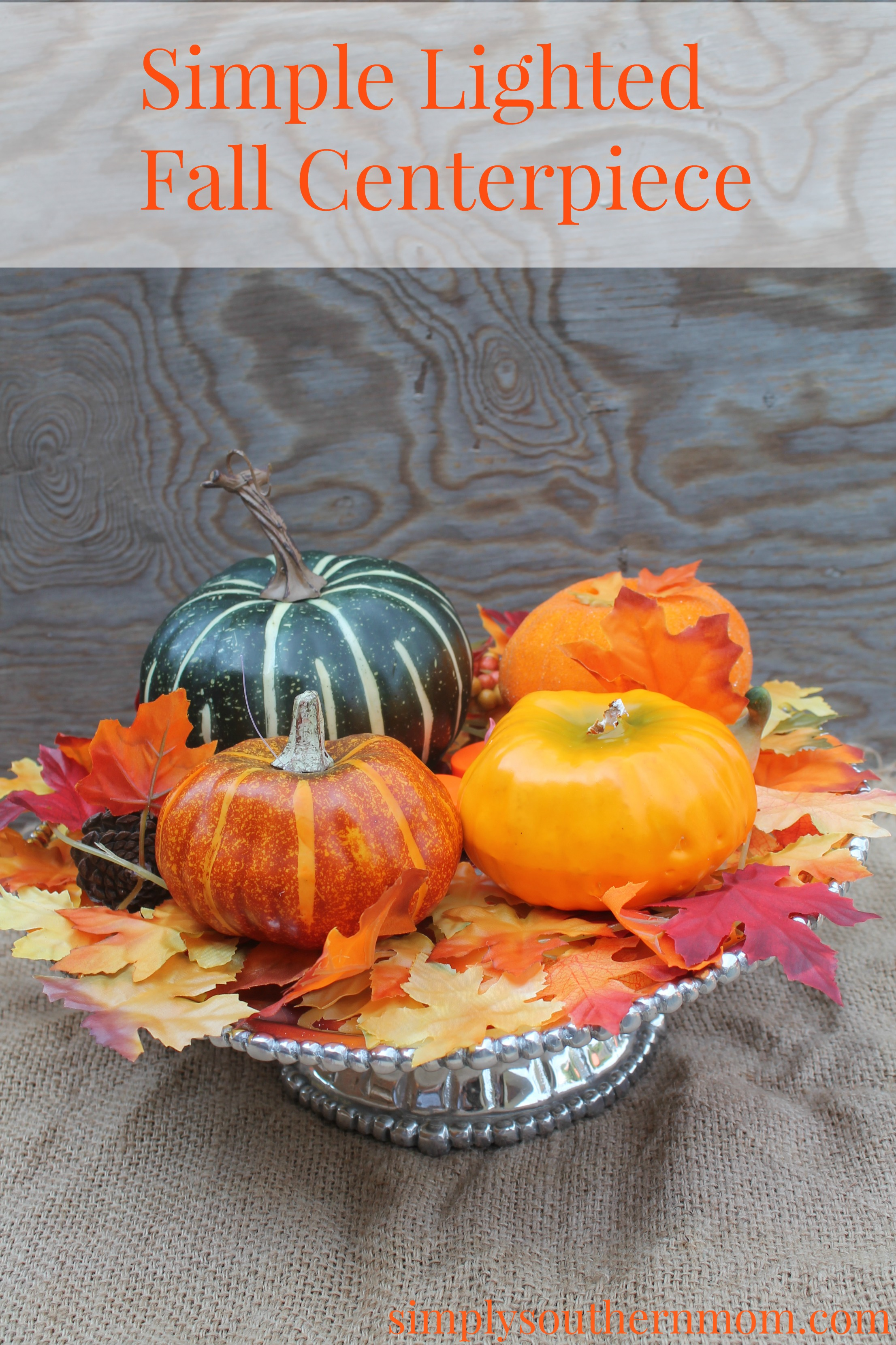 Simple Fall Wreath: How To Make A Simple Lighted Fall Centerpiece