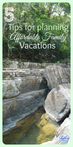 5 Tips for Planning Affordable Family Vacations