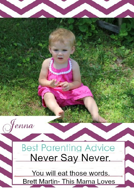 best parenting advice-Never say Never