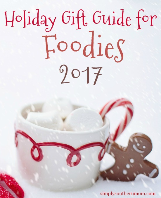 Foodie Holiday Gift Guide 2017 Simply Southern Mom